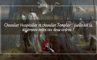 Chevalier Hospitalier et chevalier Templier : quelle est la différence entre ces deux ordres ?