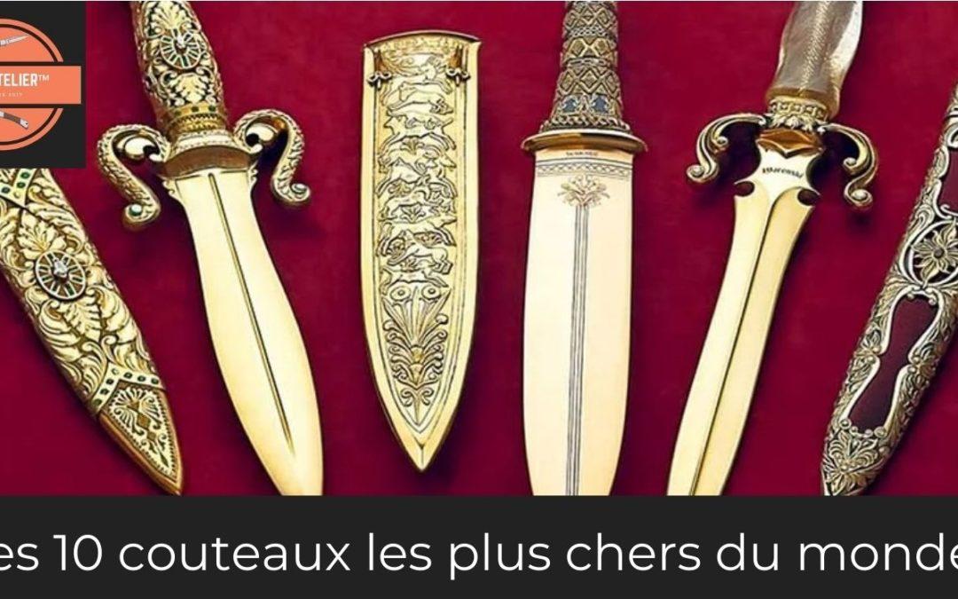 les 10 couteaux les plus cher du monde