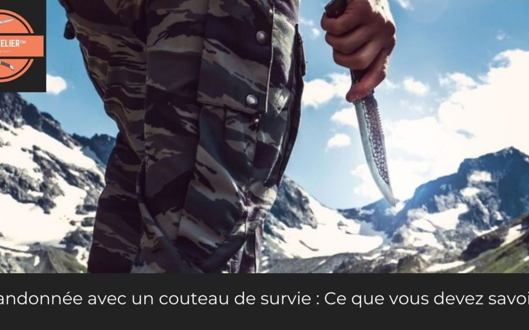 Randonnée avec un couteau de survie : Ce que vous devez savoir