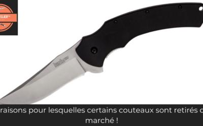 6 raisons pour lesquelles certains couteaux sont retirés du marché !