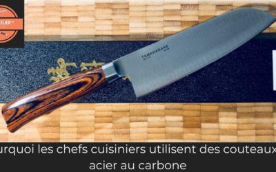 Pourquoi les chefs cuisiniers utilisent des couteaux en acier au carbone