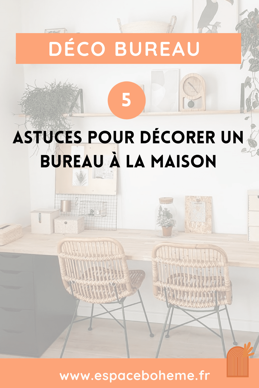 5 astuces inspiration bureau maison