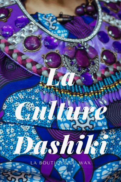La culture Dashiki.