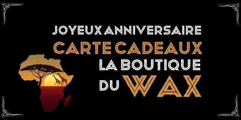 Carte Cadeaux Joyeux anniversaire - laboutiqueduwax.fr