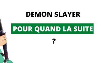 Sortie de la Suite de l'Animé Demon Slayer en 2021 ?